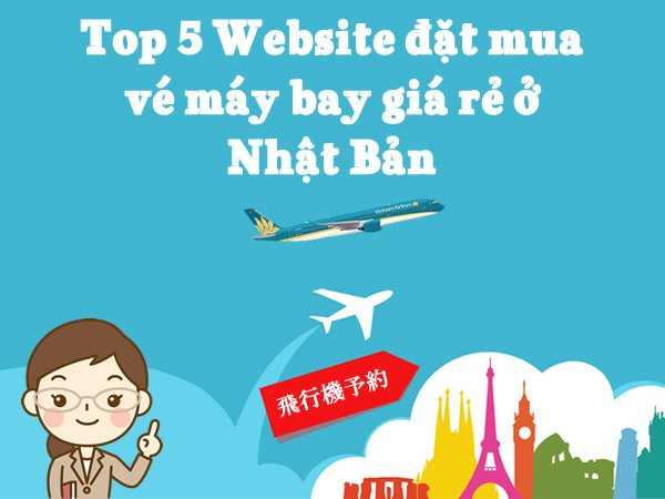 TOP-5-website-dat-mua-ve-may-bay-gia-re-tai-Nhat-Ban